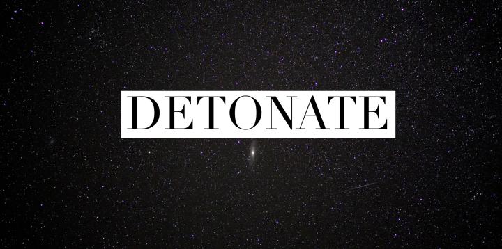 Daily Prompt: Detonate