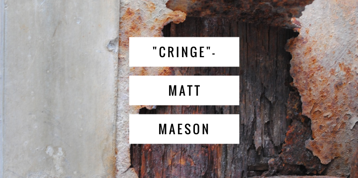 "Song of the week 002: ""Cringe""- Matt Maeson (2017)"