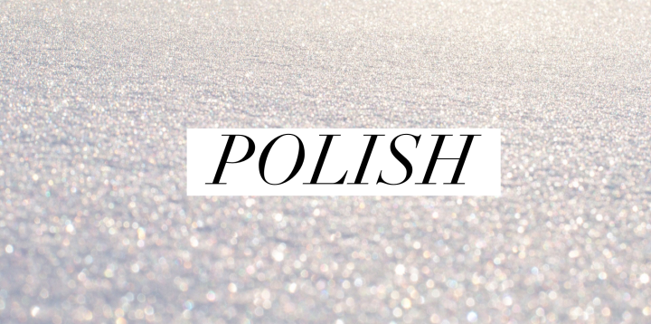 Daily Prompt: Polish